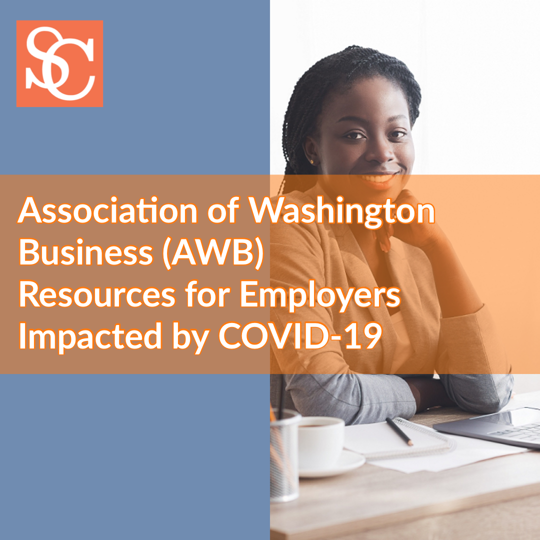Association of Washington Business (AWB) Resources for Employers Impacted by COVID-19